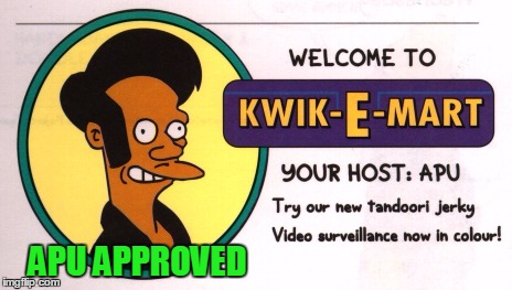APU APPROVED | made w/ Imgflip meme maker