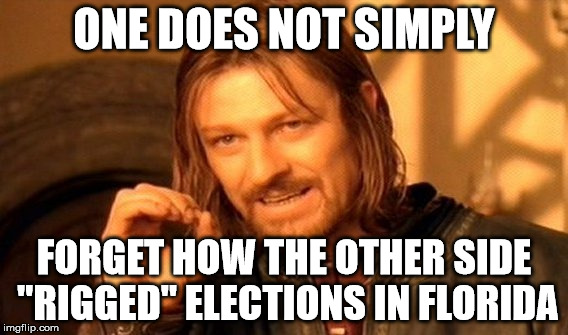 "One Does Not Simply Meme | ONE DOES NOT SIMPLY FORGET HOW THE OTHER SIDE ""RIGGED"" ELECTIONS IN FLORIDA 