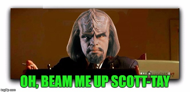 OH, BEAM ME UP SCOTT-TAY | made w/ Imgflip meme maker