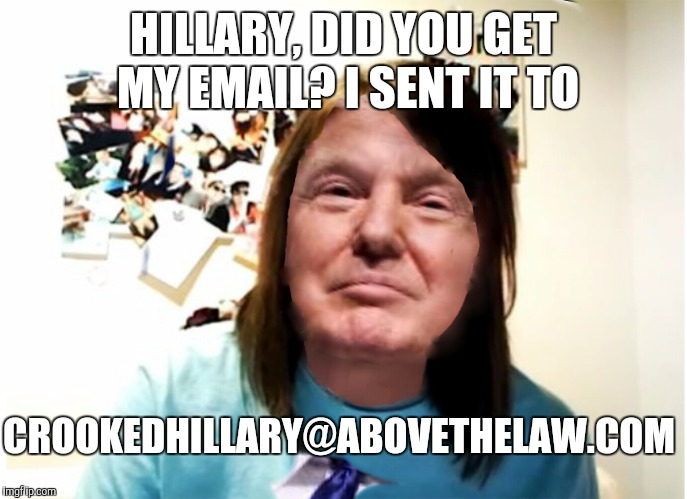 Hillary, did you lose my email? - Imgflip