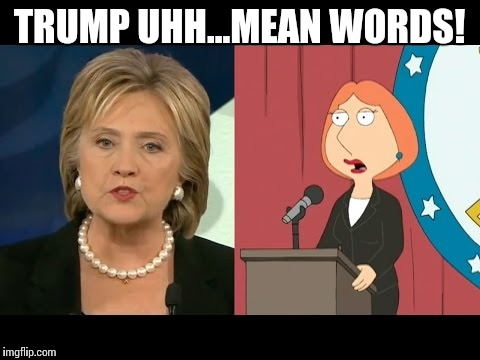 TRUMP UHH...MEAN WORDS! | made w/ Imgflip meme maker