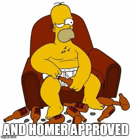 AND HOMER APPROVED | made w/ Imgflip meme maker