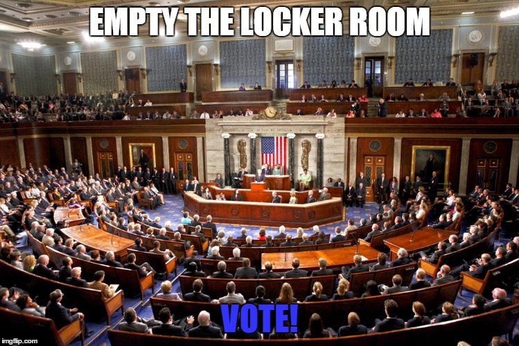 Locker Room | EMPTY THE LOCKER ROOM VOTE! | image tagged in congress,locker room talk | made w/ Imgflip meme maker