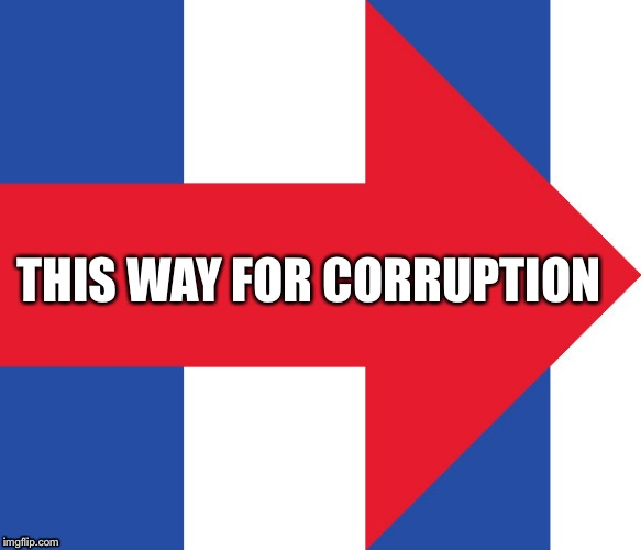 Hillary Campaign Logo | THIS WAY FOR CORRUPTION | image tagged in hillary campaign logo,corruption,email scandal,liar | made w/ Imgflip meme maker