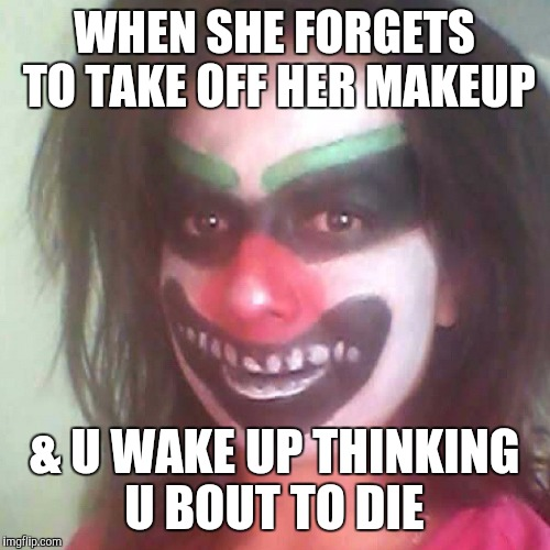 tagged in clown crisis too much makeup