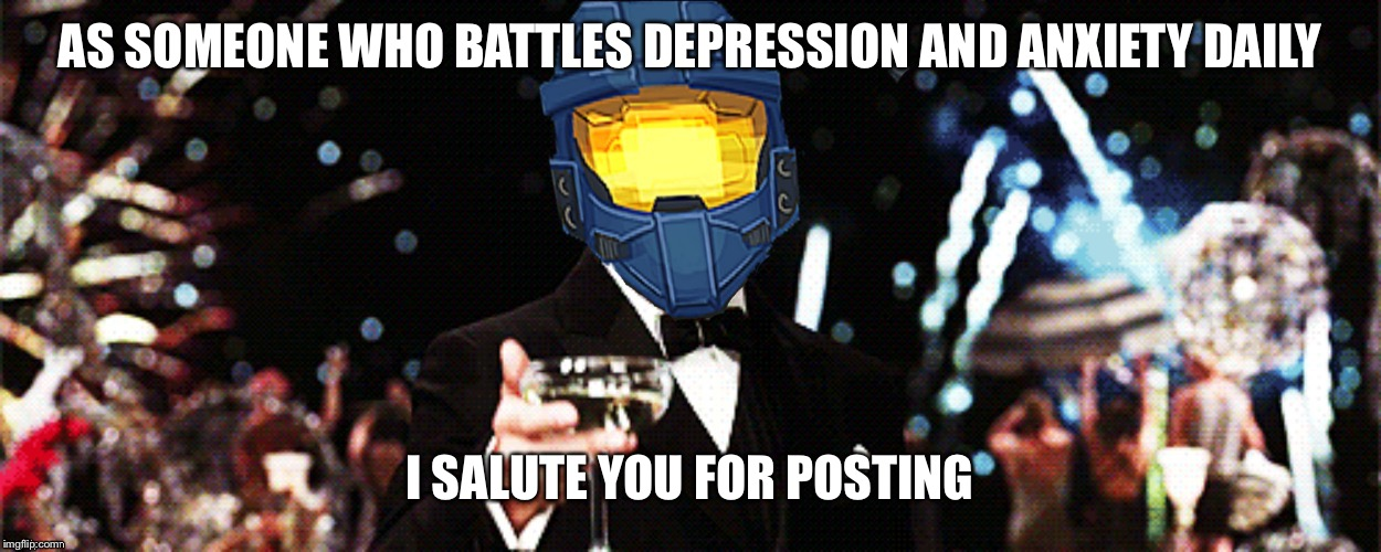 AS SOMEONE WHO BATTLES DEPRESSION AND ANXIETY DAILY I SALUTE YOU FOR POSTING | image tagged in ghostofchurch cheers | made w/ Imgflip meme maker