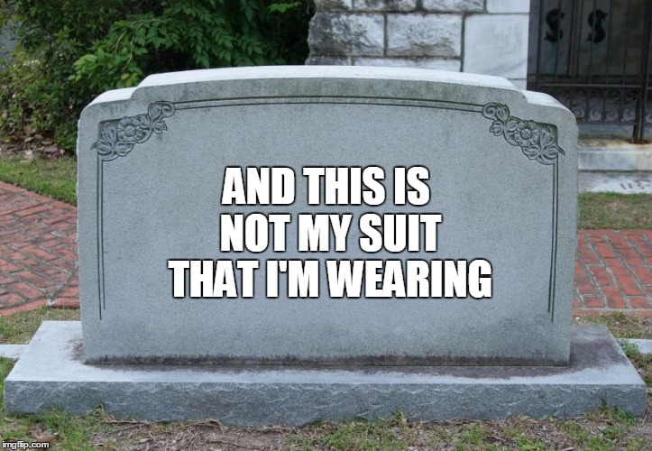 AND THIS IS NOT MY SUIT THAT I'M WEARING | made w/ Imgflip meme maker