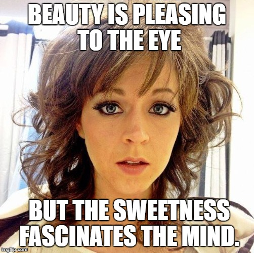 BEAUTY IS PLEASING TO THE EYE; BUT THE SWEETNESS FASCINATES THE MIND. | image tagged in lindsey stirling,meme,beauty | made w/ Imgflip meme maker