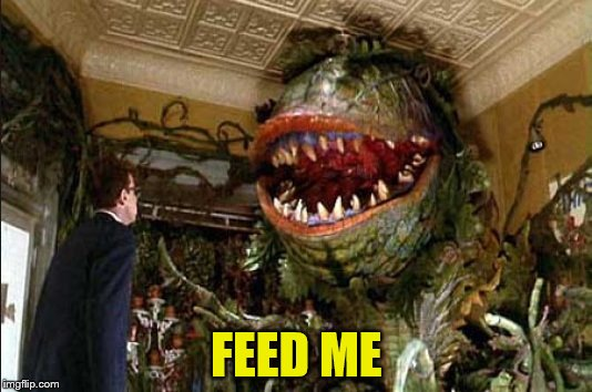 FEED ME | made w/ Imgflip meme maker