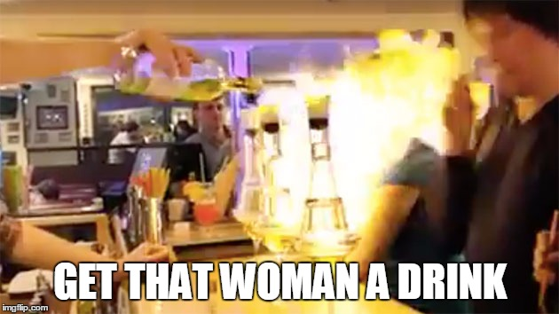 GET THAT WOMAN A DRINK | made w/ Imgflip meme maker