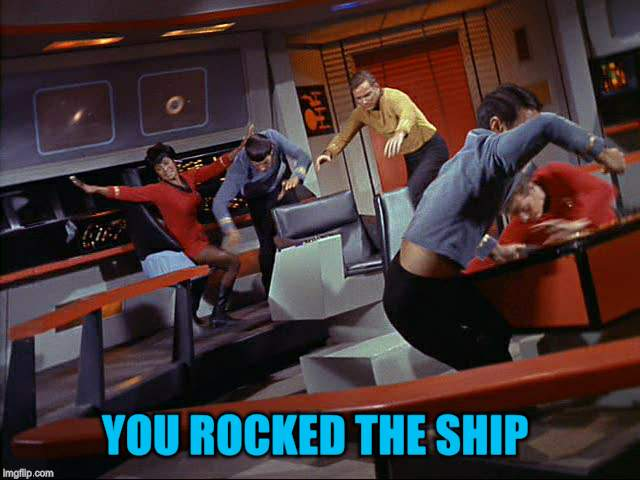 YOU ROCKED THE SHIP | made w/ Imgflip meme maker