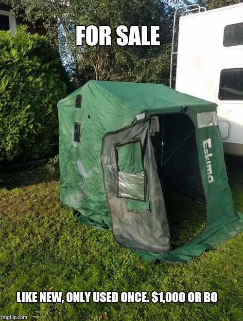 FOR SALE LIKE NEW, ONLY USED ONCE. $1,000 OR BO | image tagged in fishing,ice fishing,funny | made w/ Imgflip meme maker