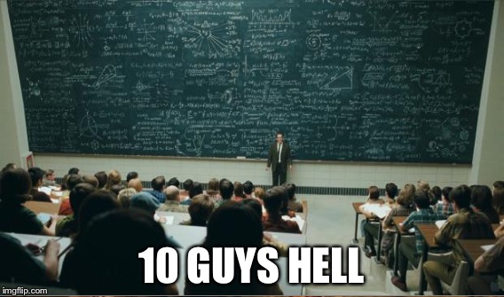 10 GUYS HELL | made w/ Imgflip meme maker