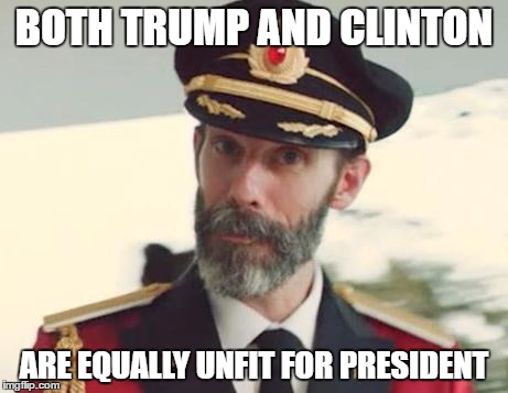 BOTH TRUMP AND CLINTON ARE EQUALLY UNFIT FOR PRESIDENT | made w/ Imgflip meme maker