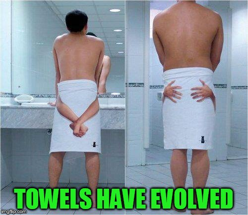 TOWELS HAVE EVOLVED | made w/ Imgflip meme maker