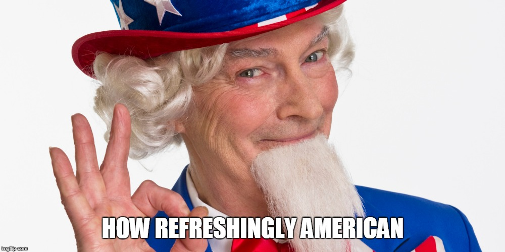 HOW REFRESHINGLY AMERICAN | made w/ Imgflip meme maker