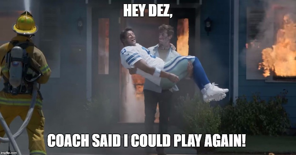 Put me in coach |  HEY DEZ, COACH SAID I COULD PLAY AGAIN! | image tagged in put me in coach,dallas cowboys,cowboys,dez bryant,tony romo,sad tony romo | made w/ Imgflip meme maker
