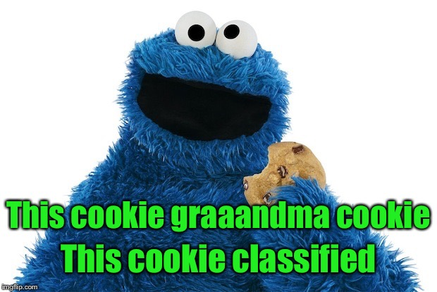 This cookie graaandma cookie This cookie classified | made w/ Imgflip meme maker