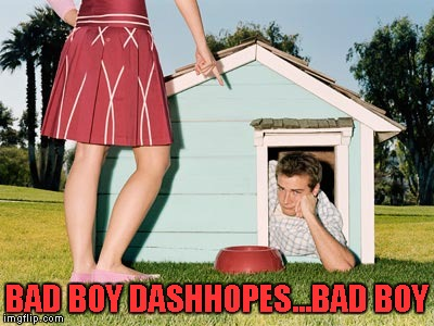 BAD BOY DASHHOPES...BAD BOY | made w/ Imgflip meme maker