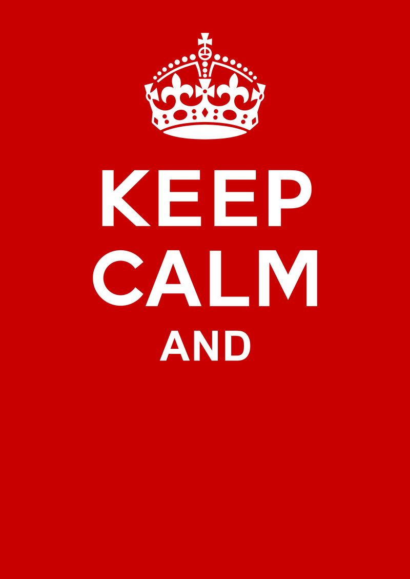 """keep calm"" Meme Templates - Imgflip"