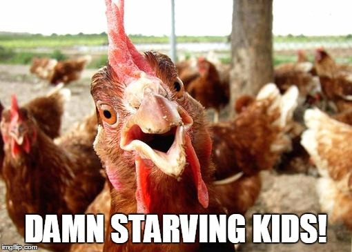 DAMN STARVING KIDS! | made w/ Imgflip meme maker