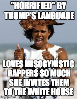 "Whatever the Left accuses anyone of, they've done it themselves in spades | ""HORRIFIED"" BY TRUMP'S LANGUAGE LOVES MISOGYNISTIC RAPPERS SO MUCH SHE INVITES THEM TO THE WHITE HOUSE 