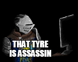 THAT TYRE IS ASSASSIN | made w/ Imgflip meme maker