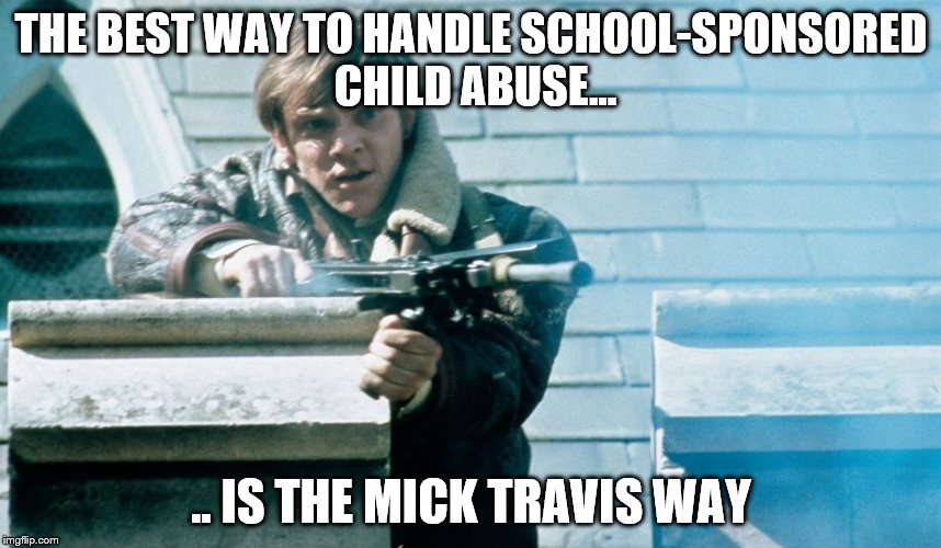 Mick Travis Fights Back | THE BEST WAY TO HANDLE SCHOOL-SPONSORED CHILD ABUSE... .. IS THE MICK TRAVIS WAY | image tagged in mick travis,malcolm mcdowell,if,school revolt | made w/ Imgflip meme maker