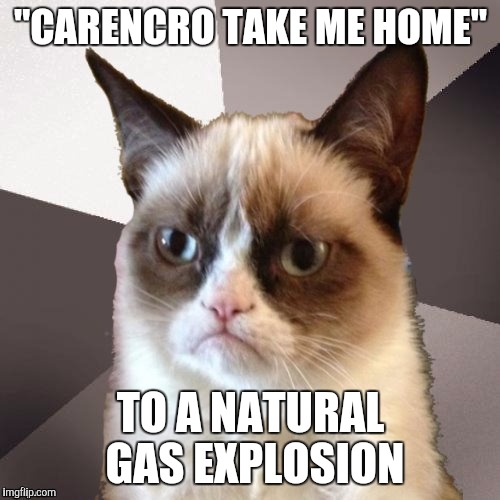"""CARENCRO TAKE ME HOME"" TO A NATURAL GAS EXPLOSION 