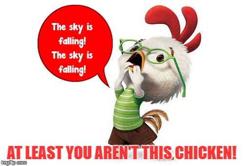 AT LEAST YOU AREN'T THIS CHICKEN! | made w/ Imgflip meme maker
