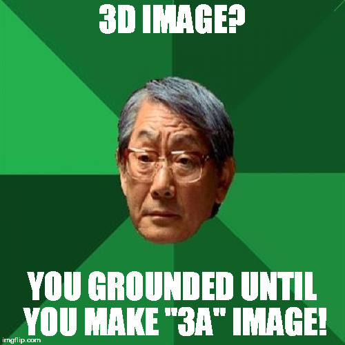 "High Expectations Asian Father | 3D IMAGE? YOU GROUNDED UNTIL YOU MAKE ""3A"" IMAGE! 