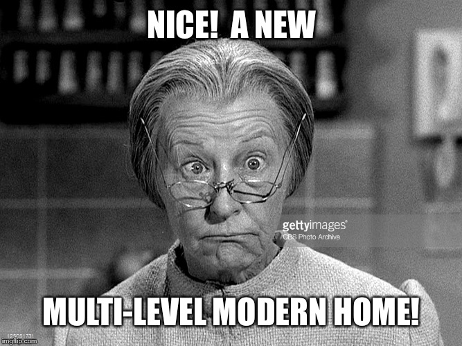 NICE!  A NEW MULTI-LEVEL MODERN HOME! | made w/ Imgflip meme maker