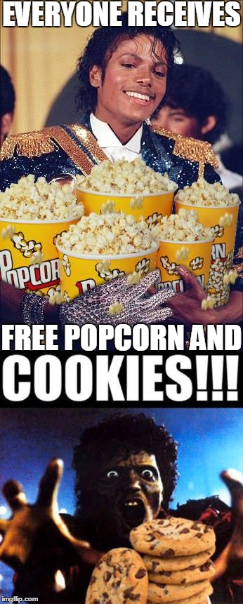 EVERYONE RECEIVES FREE POPCORN AND | made w/ Imgflip meme maker