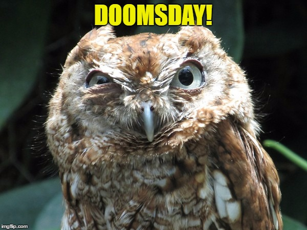 DOOMSDAY! | made w/ Imgflip meme maker