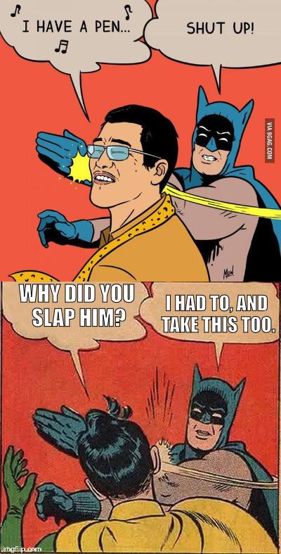 Batman Slapping PPAP Guy and Robin - Imgflip