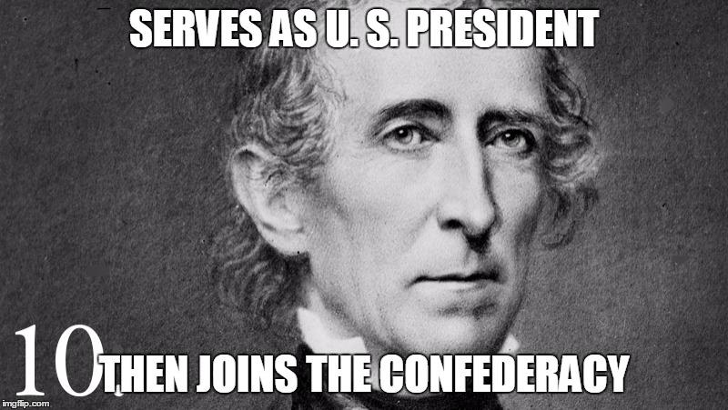 1ceqgv john tyler confederate imgflip,American History Memes