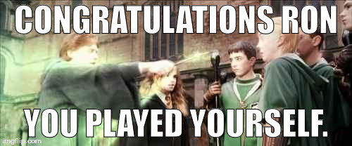 When your Slug-vomiting Charm spell goes wrong. | CONGRATULATIONS RON YOU PLAYED YOURSELF. | image tagged in harry potter,ron weasley,funny,congratulations you played yourself | made w/ Imgflip meme maker