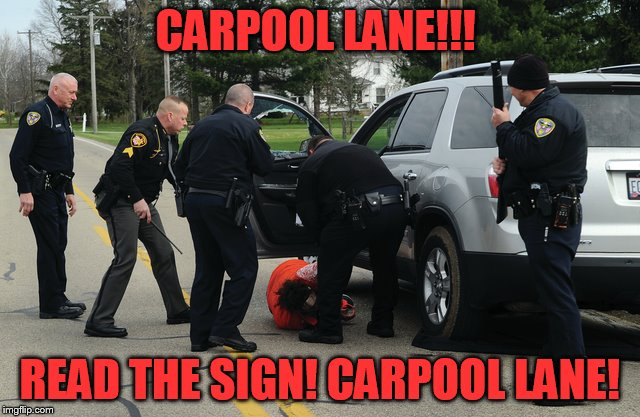 CARPOOL LANE!!! READ THE SIGN! CARPOOL LANE! | made w/ Imgflip meme maker