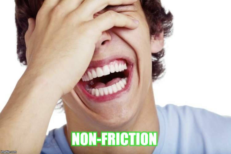 NON-FRICTION | made w/ Imgflip meme maker