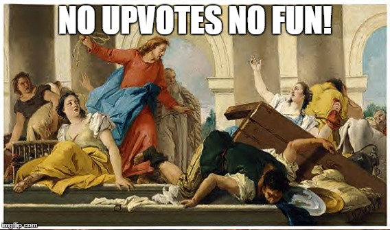 NO UPVOTES NO FUN! | made w/ Imgflip meme maker