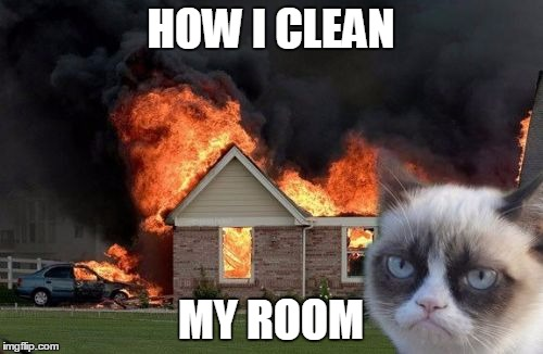 HOW I CLEAN MY ROOM | made w/ Imgflip meme maker