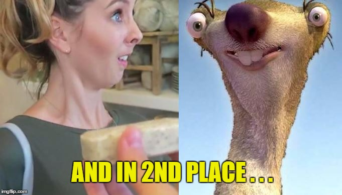 AND IN 2ND PLACE . . . | made w/ Imgflip meme maker