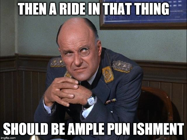 THEN A RIDE IN THAT THING SHOULD BE AMPLE PUN ISHMENT | made w/ Imgflip meme maker