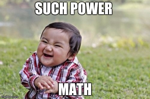Evil Toddler Meme | SUCH POWER MATH | image tagged in memes,evil toddler | made w/ Imgflip meme maker