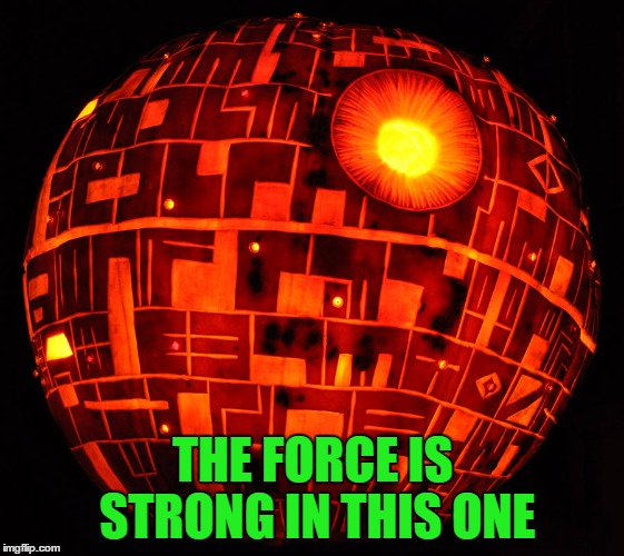 THE FORCE IS STRONG IN THIS ONE | made w/ Imgflip meme maker
