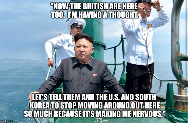 "If Popeye was from North Korea, he might look like this. | ""NOW THE BRITISH ARE HERE TOO.  I'M HAVING A THOUGHT. LET'S TELL THEM AND THE U.S. AND SOUTH KOREA TO STOP MOVING AROUND OUT HERE SO MUCH BE 