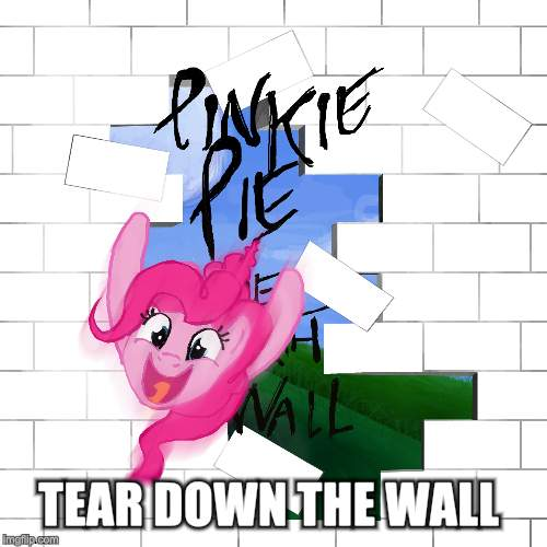 TEAR DOWN THE WALL | made w/ Imgflip meme maker