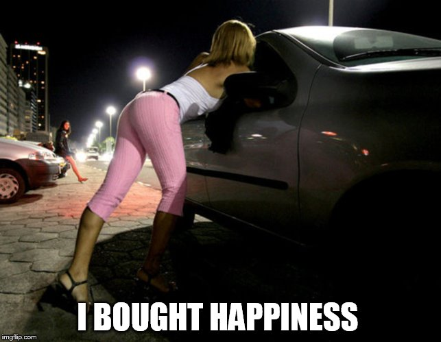 I BOUGHT HAPPINESS | made w/ Imgflip meme maker
