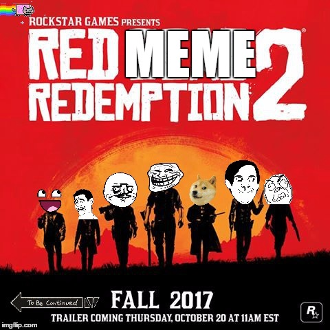 The real game we've all been waiting for. | MEME | image tagged in red dead,memes,troll,doge,video games | made w/ Imgflip meme maker