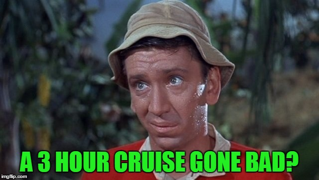 A 3 HOUR CRUISE GONE BAD? | made w/ Imgflip meme maker